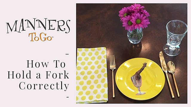 How To Hold a Fork Correctly - manners lesson for parents