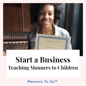 Start a Business Teaching Manners to Children