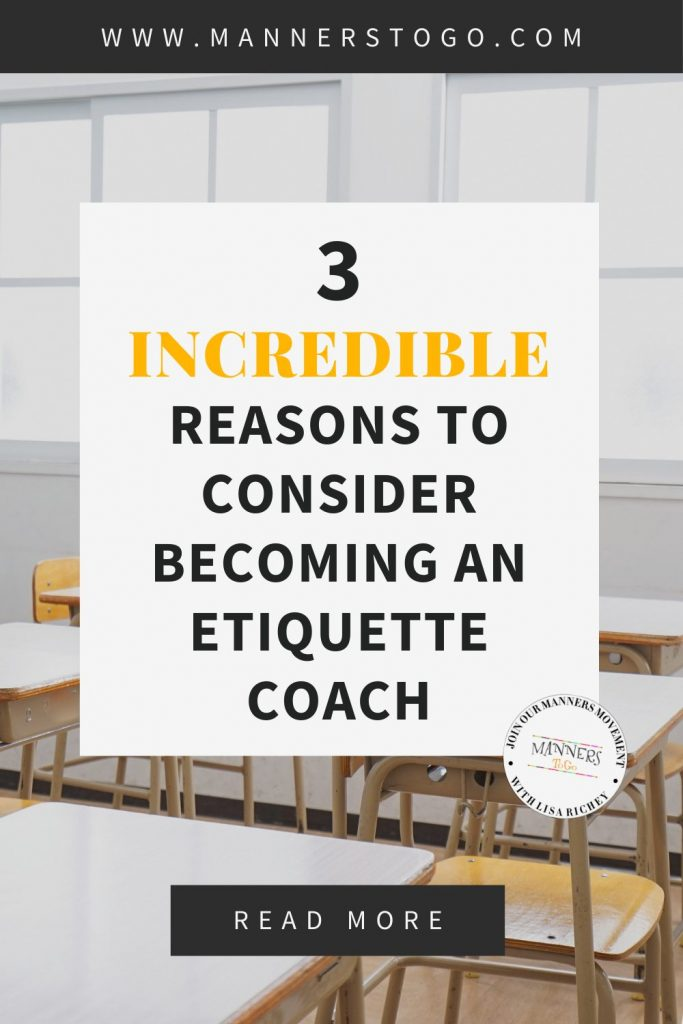3 Incredible Reasons to Consider Becoming an Etiquette Coach | Manners to Go