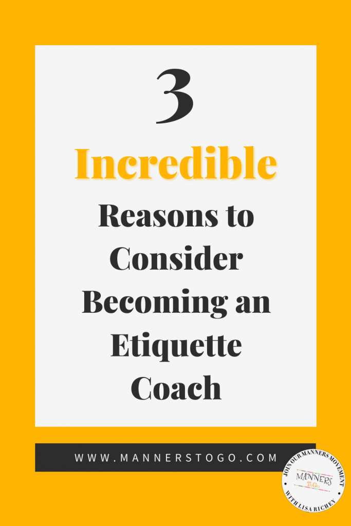 Incredible reasons for becoming an etiquette coach