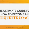 The Ultimate Guide For How To Become An Etiquette Coach