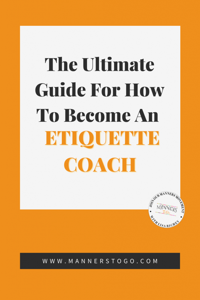 The Ultimate Guide For How To Become An Etiquette Coach | Manners to Go