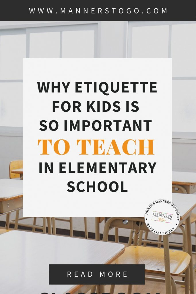 Why Etiquette for Kids Is So Important to Teach In Elementary School | Manners to Go