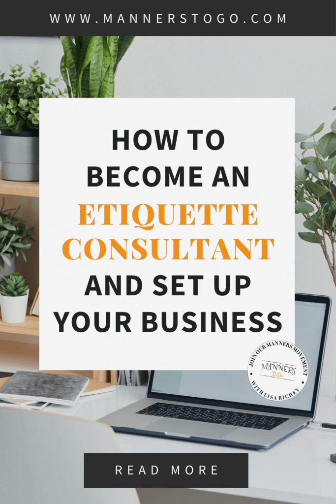 How To Become An Etiquette Consultant And Set Up Your Business | Manners to Go
