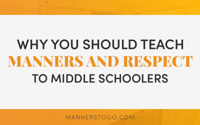 Why You Should Teach Manners and Respect To Middle Schoolers