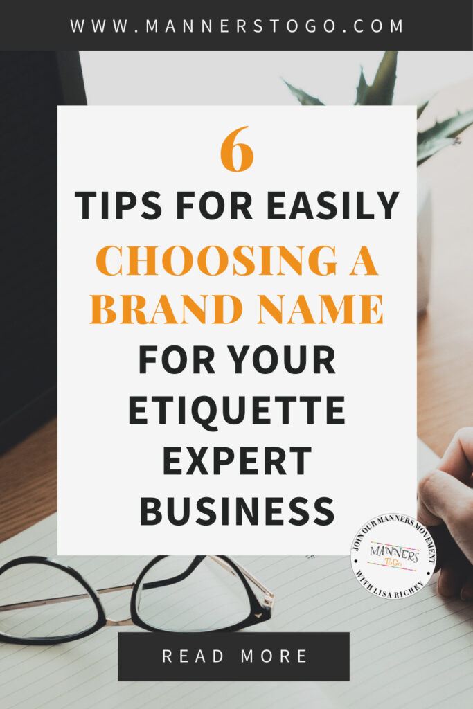 6 Tips for Easily Choosing A Brand Name For Your Etiquette Expert Business   Manners to Go