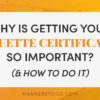 Why Is Getting Your Etiquette Certification So Important? (& How To Do It)