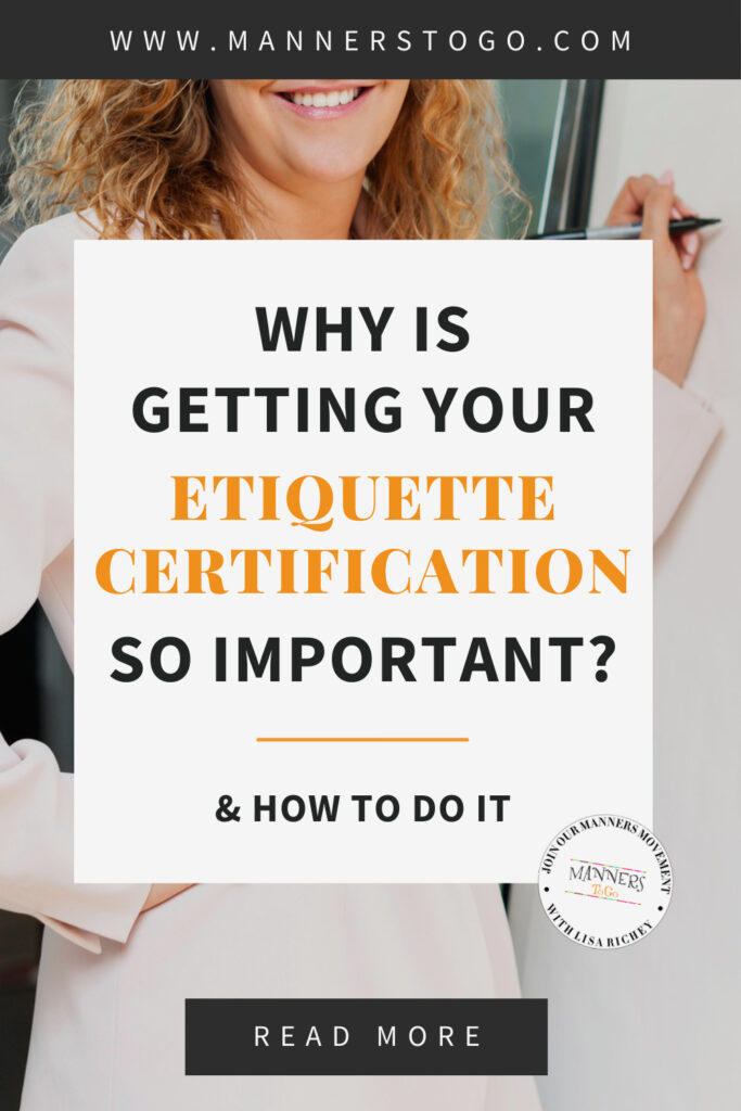 Why Is Getting Your Etiquette Certification So Important? (& How To Do It) | Manners to Go